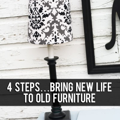 4 steps…bring new life to old furniture