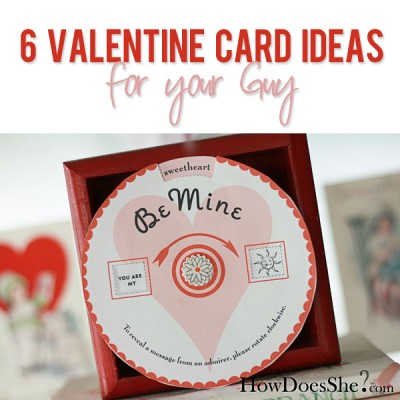 6 Valentine Card ideas for your Guy