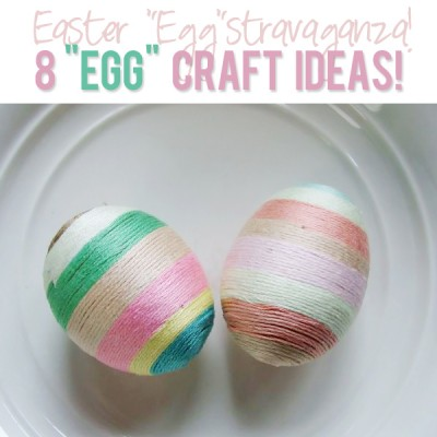 "8 ""Egg"" Craft Ideas!  Easter ""Egg""stravaganza!"