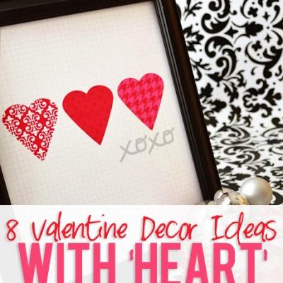 8 Valentine Decor Ideas With 'Heart'!
