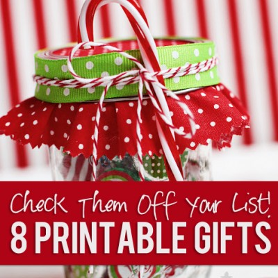 Checking Them OFF Your List! 8 Printable Gift Ideas