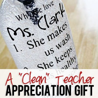 A Clean Teacher Appreciation Gift Any Teacher Will Love!