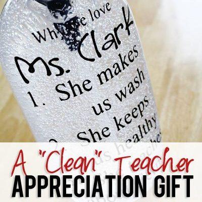 A Clean Teacher Appreciation Gift Any Teacher Will Love!