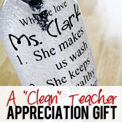 A Clean Teacher Appreciation Gift