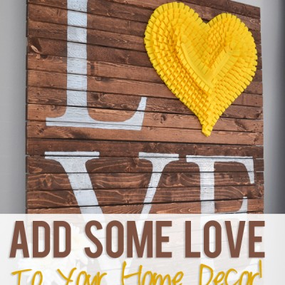 Add Some LOVE To Your Home Decor!