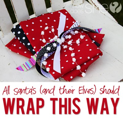 All Santas should wrap this way…fast, easy and adorable!