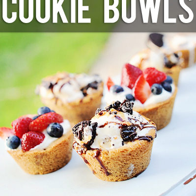 Famous Chocolate Chip Cookie Bowl with Ice Cream and Fruit {4 Recipes in 1!}