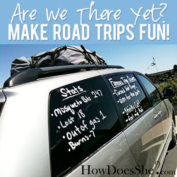 Great Road Trip Ideas: Are We There Yet? Ways To Make Family Road Trips Fun