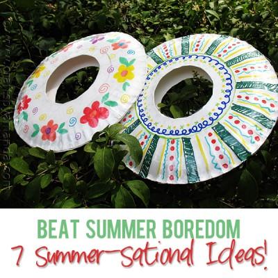 Beat Summer Boredom! 7 Summer-sational Ideas!
