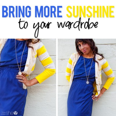 Bring more sunshine to your wardrobe.