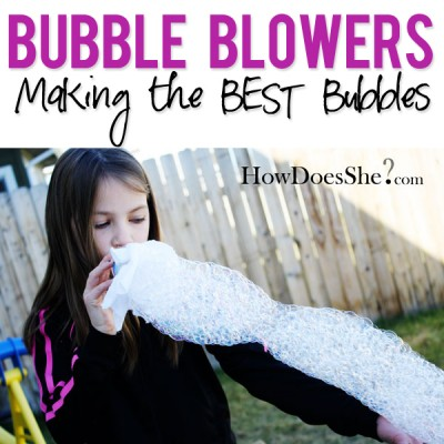 Bubble Blowers – Making Bubbles