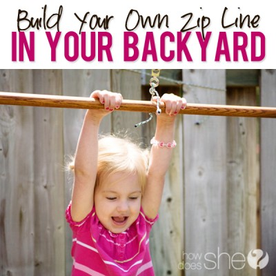 Build Your Own Zip Line in your Backyard!