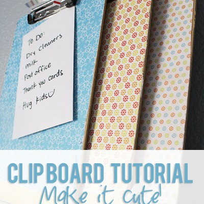 Clip Board Tutorial! Make it cute.