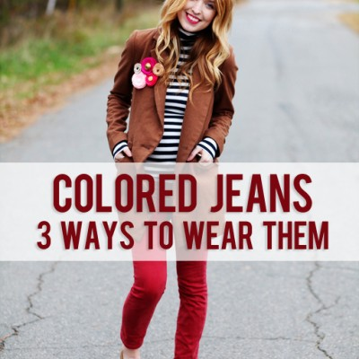 Colored jeans and three ways to wear them