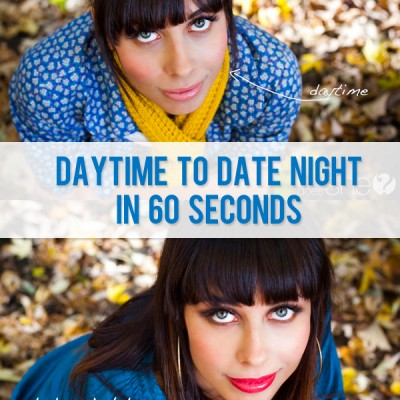 Daytime to Date night in 60 seconds…