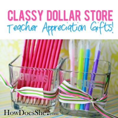 Classy Dollar Store Teacher Appreciation Gifts!