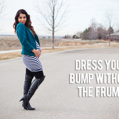 Dress your Bump without the Frump Part I