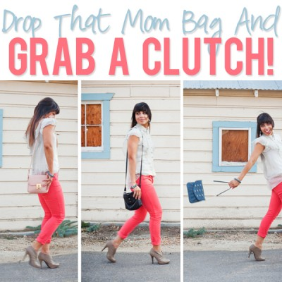 Simplify your life: Drop that Mom Bag and Grab a Clutch