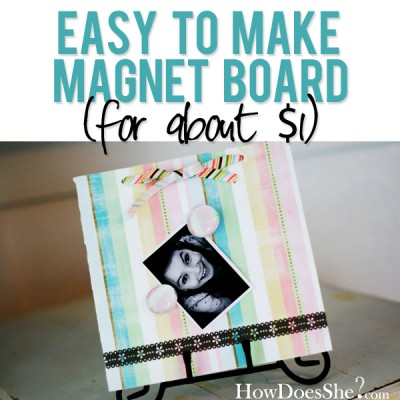 Easy to make magnet board…(for about $1)