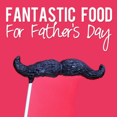Fantastic Food For Father's Day!
