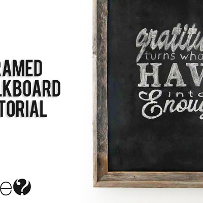Framed Chalkboard Tutorial (and tips for writing on it!)