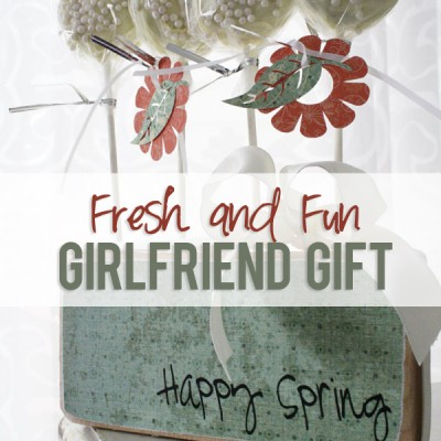 Need an Easy to Make Fresh and Fun Girlfriend Gift?