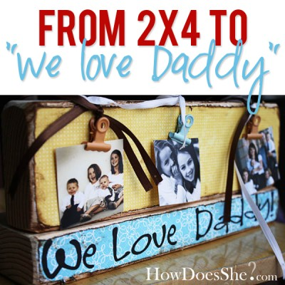 2×4 to We love Daddy
