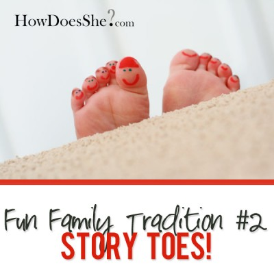 Fun Family Frugal Tradition #2 Story Toes!