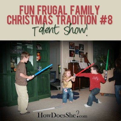 Fun Frugal Family Christmas Tradition #8 – Talent Show