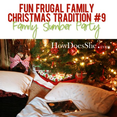 Fun Frugal Family Christmas Tradition #9 – Family Slumber Party