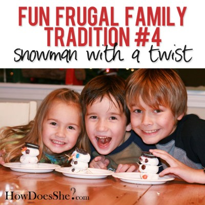Fun Frugal Family Tradition #4 – snowman with a twist