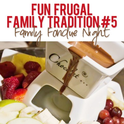 Fun Frugal Family Tradition #5 – Family Fondue