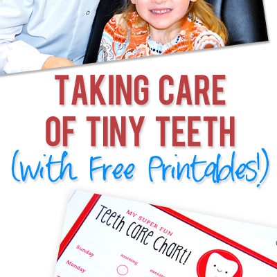 Taking Care of Tiny Teeth-Tips and Free Printable Teeth Care Charts
