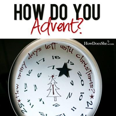 How do you Advent?