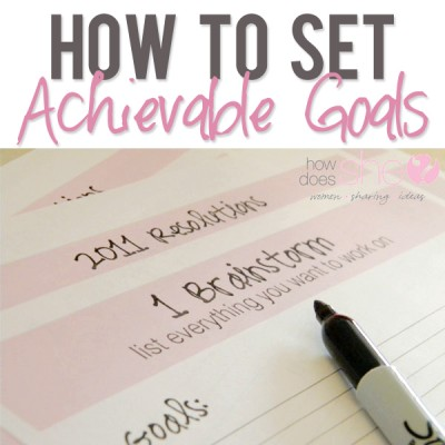 How to Set Achievable Goals…
