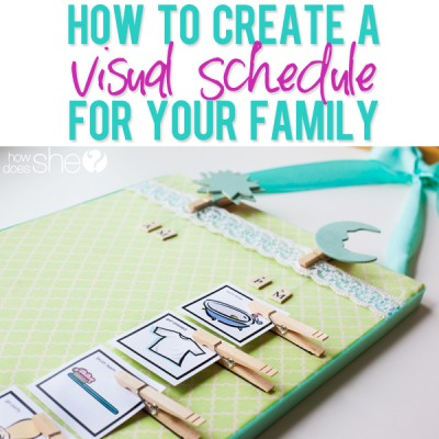 How to create a visual schedule for your family.