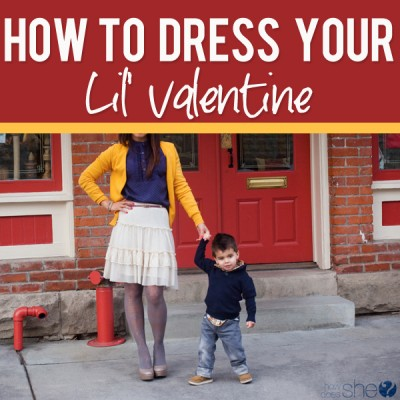 How to dress your lil' Valentine