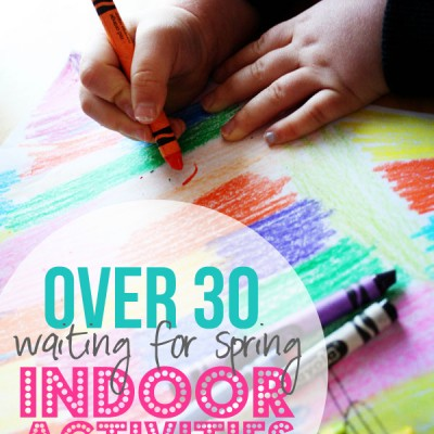 Over 30, Waiting-for-Spring, Indoor Activities! Boredom Busters