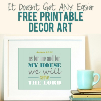 It Doesn't Get ANY Easier. FREE Printable Decor Art!