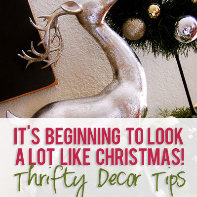 It's Beginning To Look A lot Like Christmas! Thrifty Decor Tips