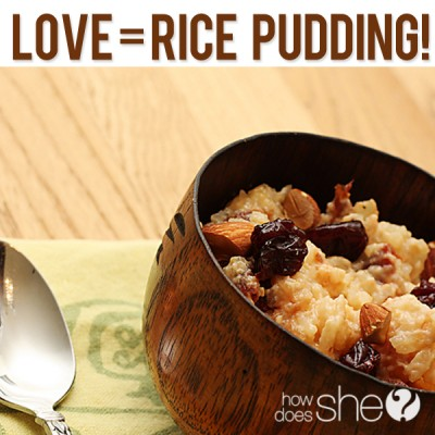 Love = Rice Pudding | A Delicious Rice Pudding Recipe
