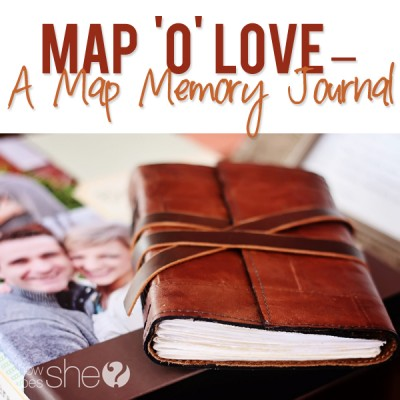 Map O' Love – A Map Memory Journal