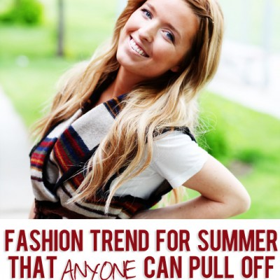 My favorite trend for summer that pretty much anyone can pull off