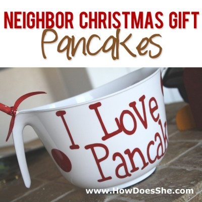 #20 Neighbor Christmas Gift – Pancakes