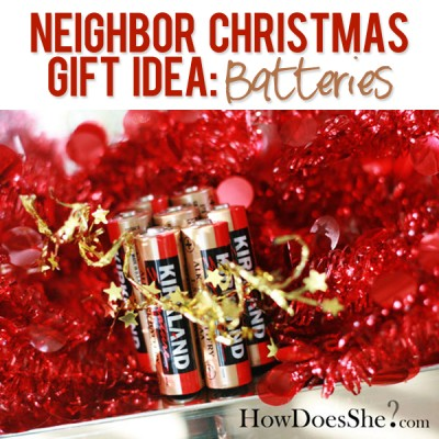 #8 Neighbor Christmas Gift Idea – Batteries