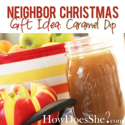 #11 Neighbor Gift Idea – Caramel Dip