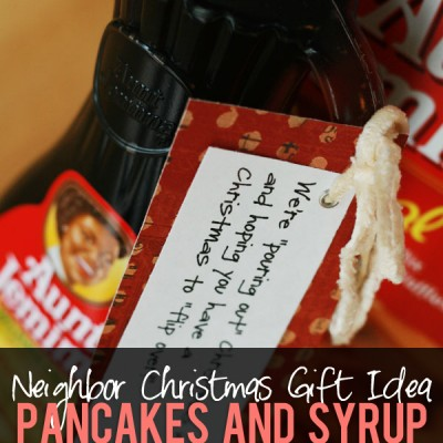 #24 Neighbor Christmas Gift Idea – Pancake and Syrup
