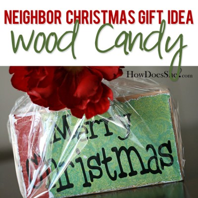 #21 Neighbor Christmas Gift Idea -Wood Candy