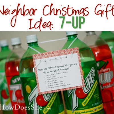 #30 Neighbor Christmas Gift Ideas 7-UP