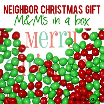 #15 Neighbor Christmas Gift – M&M's in a box